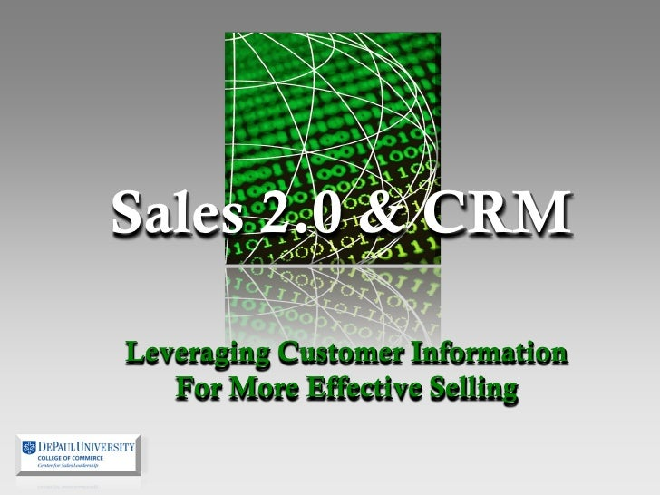 Sales 2.0 & CRMLeveraging Customer Information   For More Effective Selling
