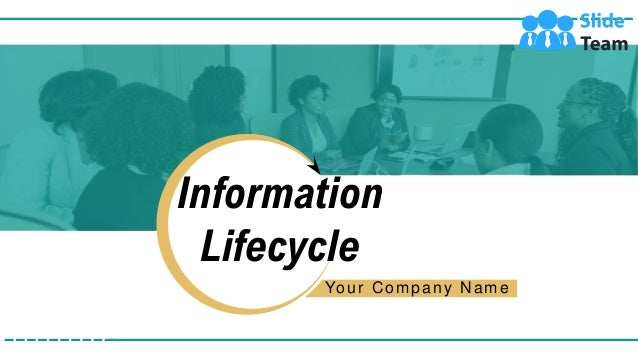 Information Lifecycle Your Company Name