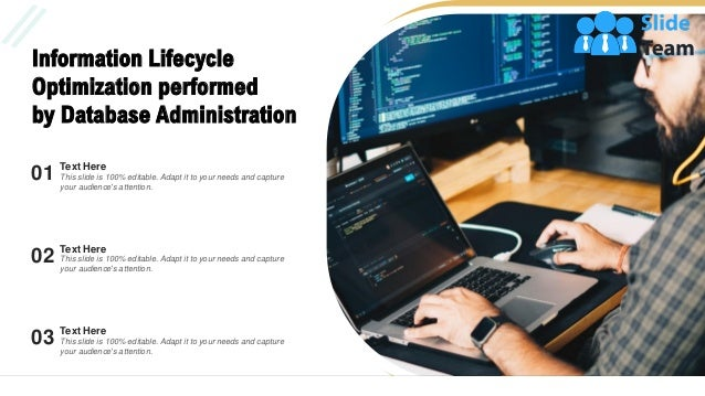 5 Information Lifecycle Optimization performed by Database Administration Text Here This slide is 100% editable. Adapt it ...