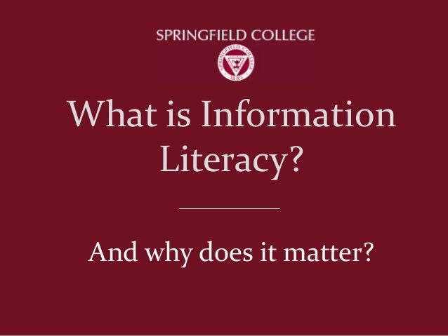 What is Information Literacy? And why does it matter?