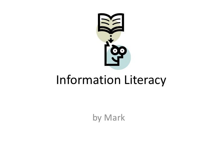 Information Literacy      by Mark