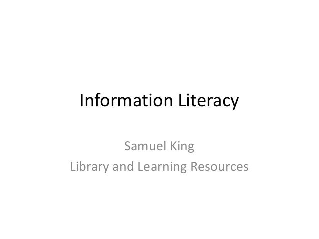 Information Literacy Samuel King Library and Learning Resources