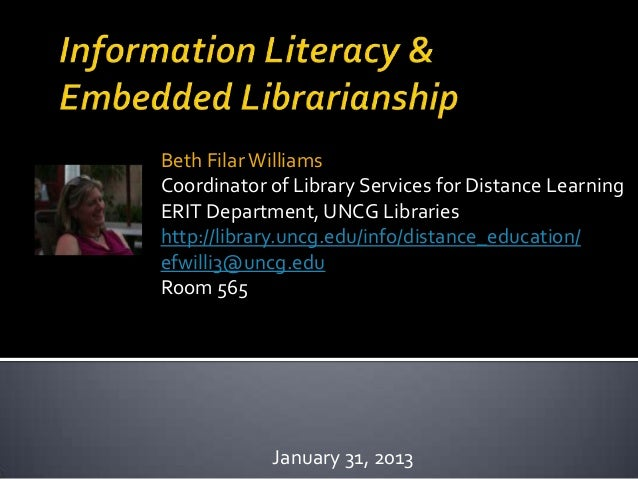 Beth Filar WilliamsCoordinator of Library Services for Distance LearningERIT Department, UNCG Librarieshttp://library.uncg...