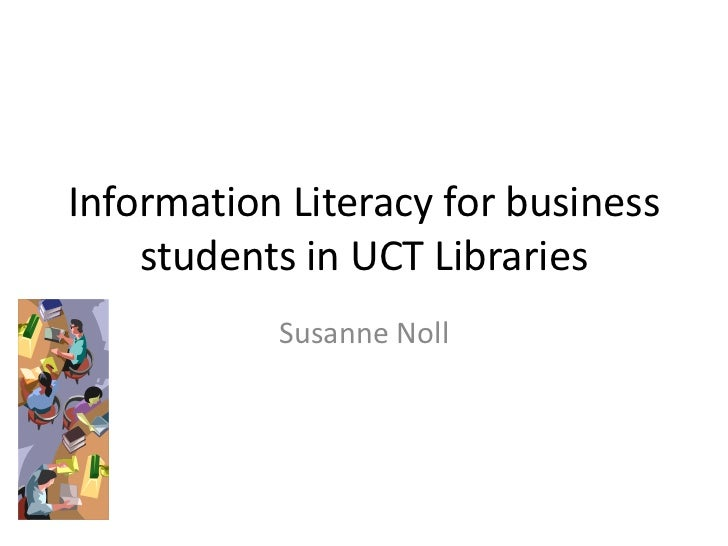 Information Literacy for business    students in UCT Libraries           Susanne Noll