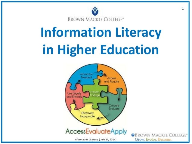 Information Literacy in Higher Education Personality Passion Presence Preparation 1 Information Literacy. ( July 14, 2014)