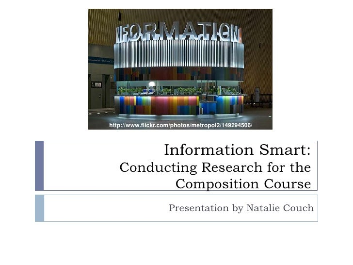 http://www.flickr.com/photos/metropol2/149294506/<br />Information Smart:Conducting Research for the Composition Course<br...