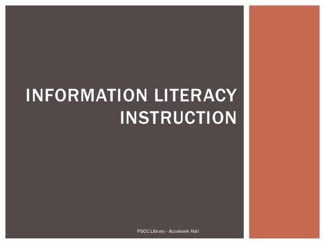 INFORMATION LITERACY INSTRUCTION PGCC Library - Accokeek Hall