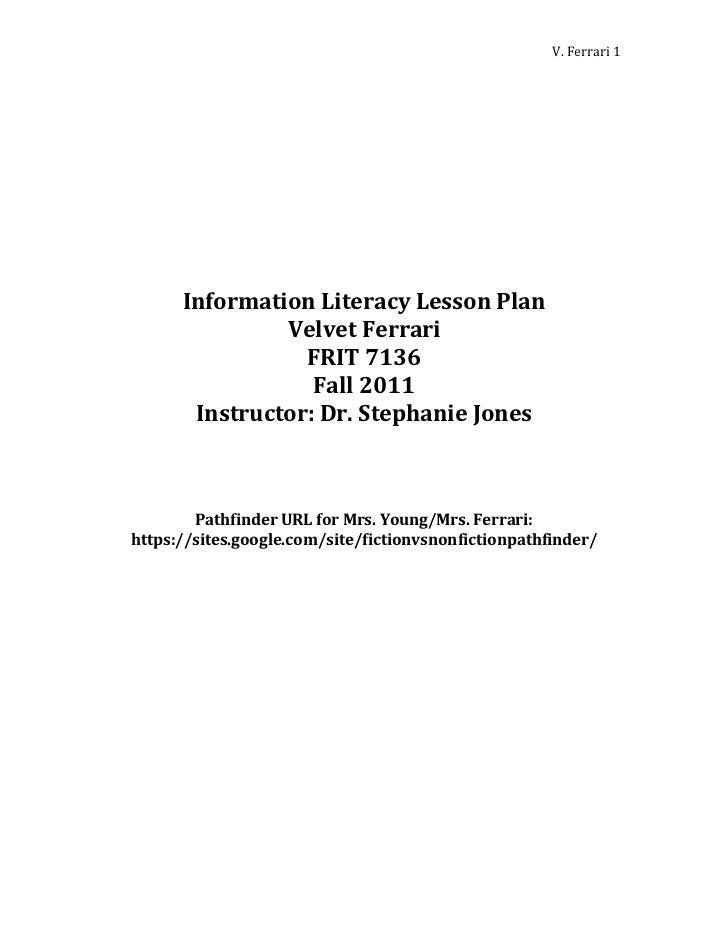 V. Ferrari 1      Information Literacy Lesson Plan               Velvet Ferrari                 FRIT 7136                 ...