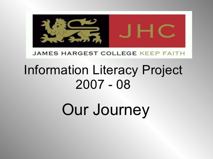 Our Journey Information Literacy Project 2007 - 08