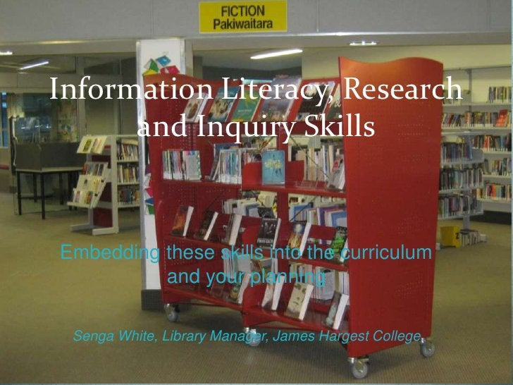 Information Literacy, Research      and Inquiry SkillsEmbedding these skills into the curriculum          and your plannin...
