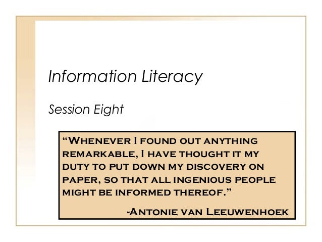 """Information Literacy Session Eight """"Whenever I found out anything remarkable, I have thought it my duty to put down my dis..."""