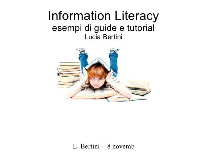 Information Literacy esempi di guide e tutorial Lucia Bertini