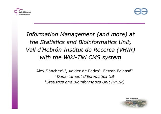 Information Management (and more) at the Statistics and Bioinformatics Unit, Vall d'Hebrón Institut de Recerca (VHIR) with...