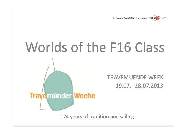 Lübecker Yacht Club e.V. -since 1898-Worlds of the F16 Class                          TRAVEMUENDE WEEK                    ...