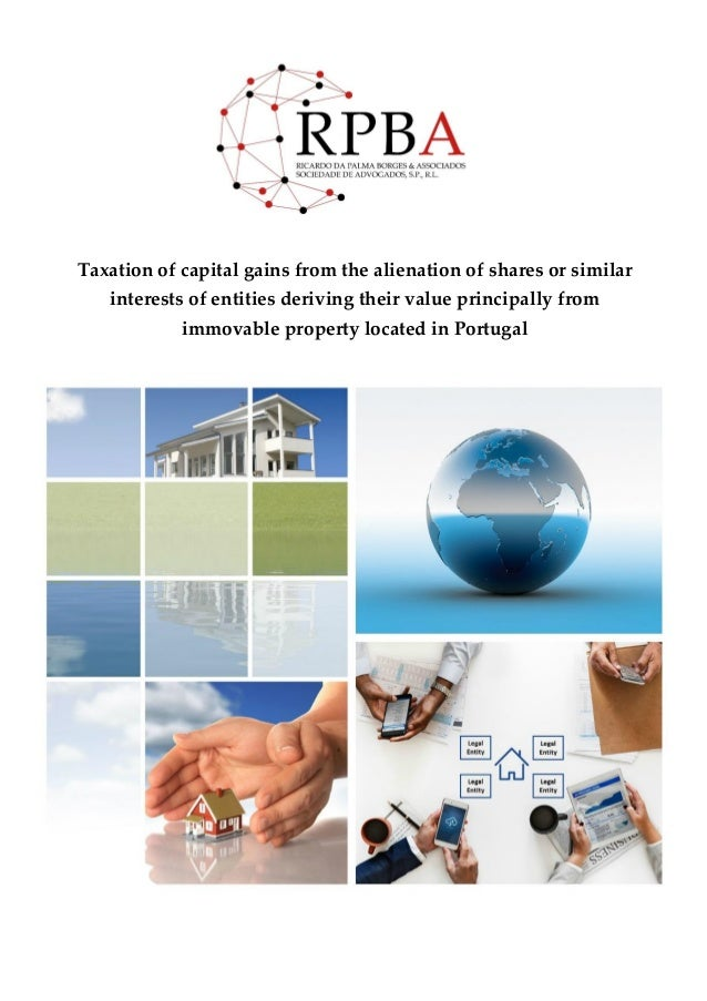 Taxation of capital gains from the alienation of shares or similar interests of entities deriving their value principally ...