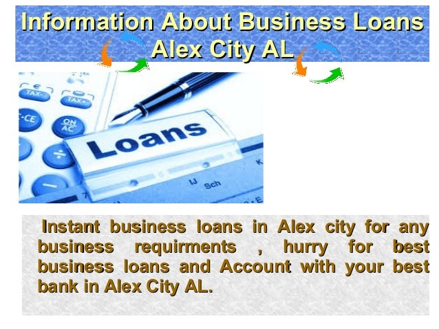 Instant business loans in Alex city for anyInstant business loans in Alex city for any business requirments , hurry for be...