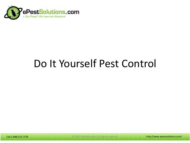 Call 1-888-523-7378Call 1-888-523-7378Do It Yourself Pest Controlhttp://www.epestsolutions.com/© 2012 ePestSolutions. All ...