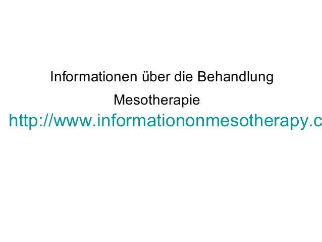 Informationen über die Behandlung Mesotherapie http://www.informationonmesotherapy.c