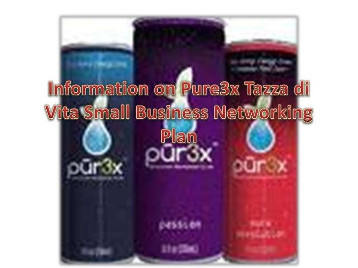 Information on Pure3x Tazzadi Vita Small Business Networking Plan <br />