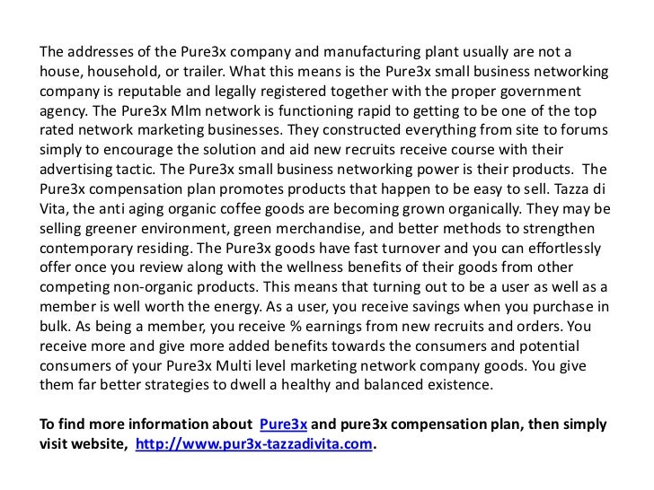 The addresses of the Pure3x company and manufacturing plant usually are not a house, household, or trailer. What this mean...