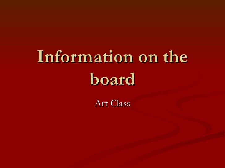 Information on the board Art Class