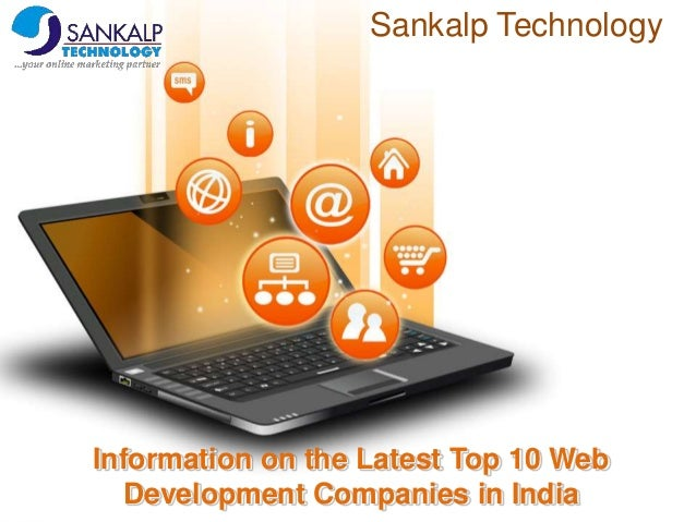 Information on the Latest Top 10 Web Development Companies in India Sankalp Technology