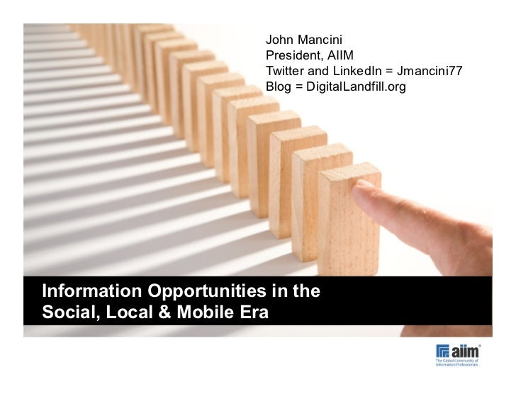 John Mancini                         President, AIIM                         Twitter and LinkedIn = Jmancini77            ...