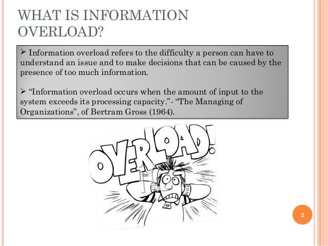 Information Overload, Why it Matters and How to Combat It