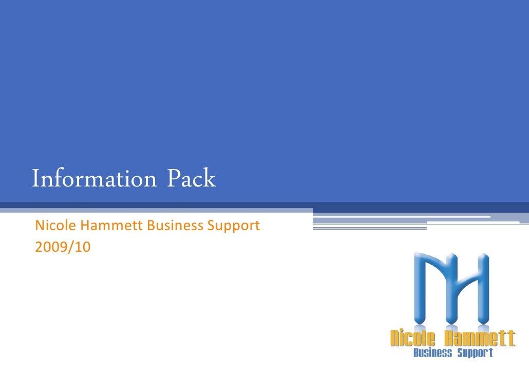 Information Pack Nicole Hammett Business Support 2009/10