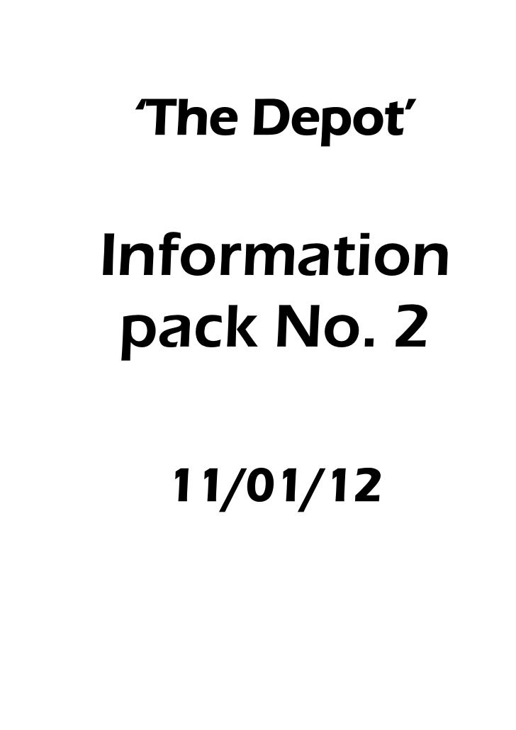 'The Depot'Information pack No. 2  11/01/12