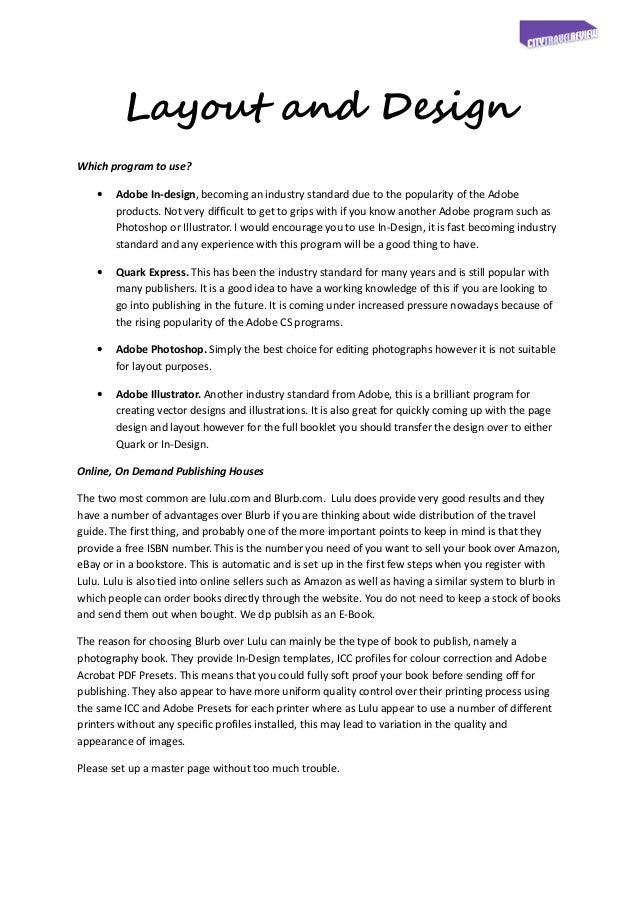 LayoutandDesign.Whichprogramtouse?    •   AdobeIn‐design,becominganindustrystandardduetothepopularityoft...