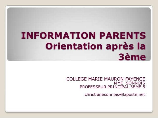 INFORMATION PARENTS    Orientation après la                  3ème        COLLEGE MARIE MAURON FAYENCE                     ...