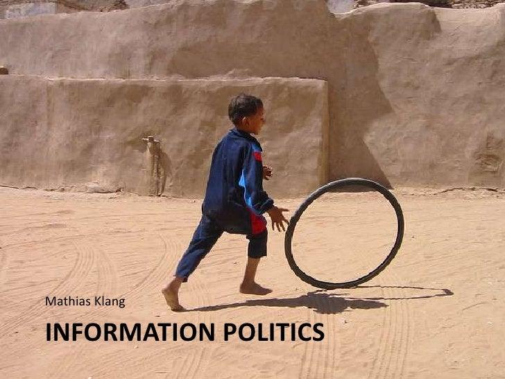 Mathias Klang<br />Information Politics<br />
