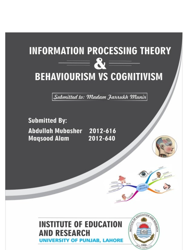 Information processingtheoryInformation processing theory is an approach to the cognitive development of a humanbeing, whi...
