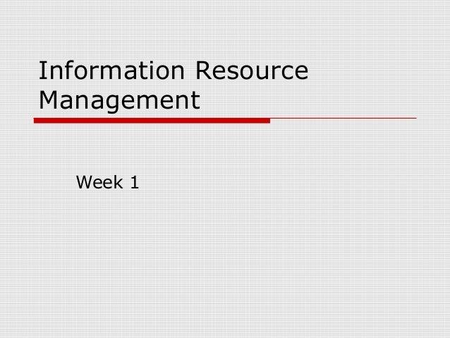 Information Resource Management Week 1