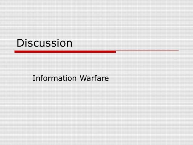 Discussion Information Warfare