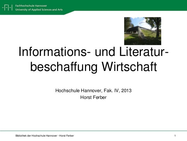 Informations- und Literatur-    beschaffung Wirtschaft                                 Hochschule Hannover, Fak. IV, 2013 ...