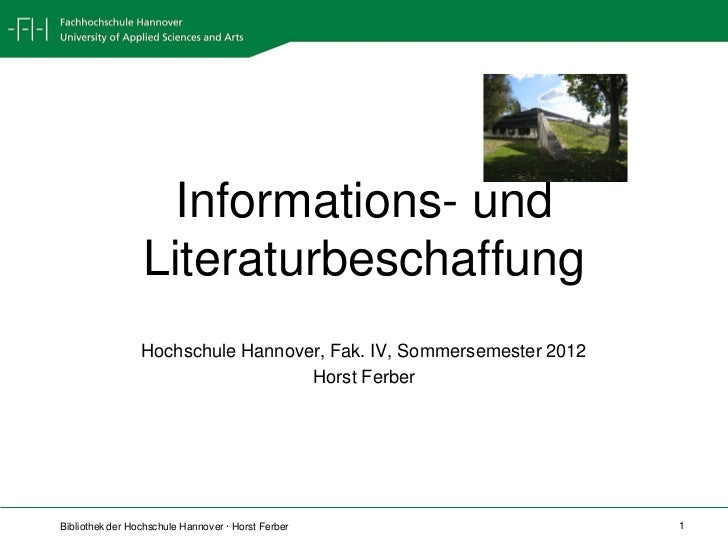 Informations- und                 Literaturbeschaffung                 Hochschule Hannover, Fak. IV, Sommersemester 2012  ...