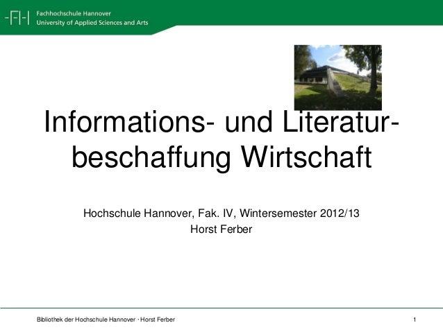 Informations- und Literatur-    beschaffung Wirtschaft                Hochschule Hannover, Fak. IV, Wintersemester 2012/13...
