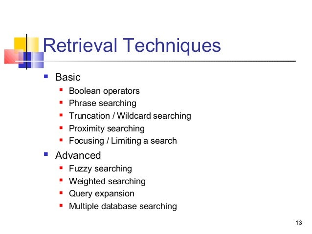 information searching and retrieval Information retrieval & search algorithms information retrieval is the task, given a set of documents and a user query, of finding the relevant documents.