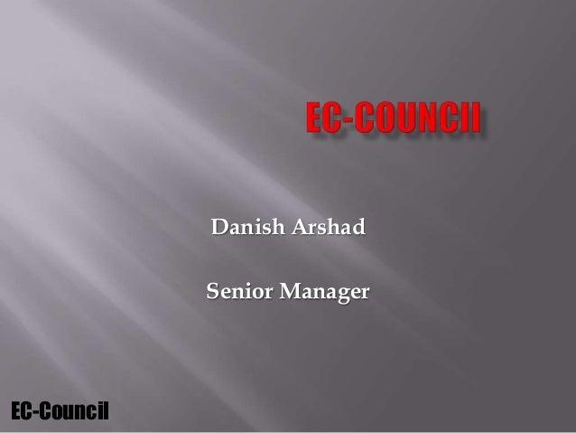 Danish Arshad             Senior ManagerEC-Council