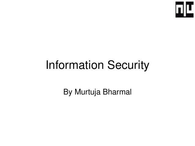 Information Security By Murtuja Bharmal