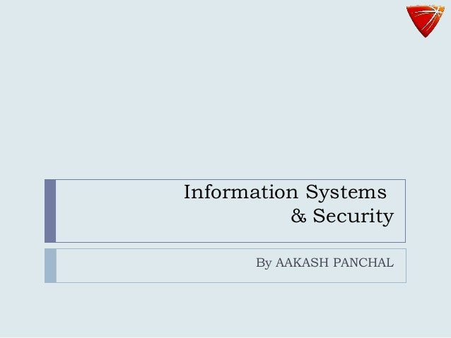 Information Systems & Security By AAKASH PANCHAL
