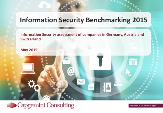 Transform to the power of digital Information Security Benchmarking 2015 Information Security assessment of companies in G...