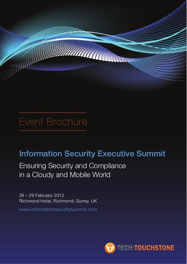 Event BrochureInformation Security Executive SummitEnsuring Security and Compliancein a Cloudy and Mobile World28 – 29 Feb...