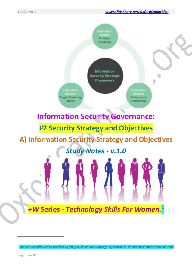 Study Notes www.SlideShare.net/OxfordCambridge Page 1 sur 62 Information Security Governance: #2 Security Strategy and Obj...