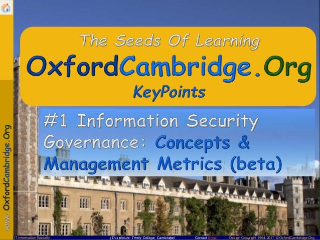 Contact Email Design Copyright 1994-2017 © OxfordCambridge.Org(This picture: Trinity College, Cambridge)IT Information Sec...