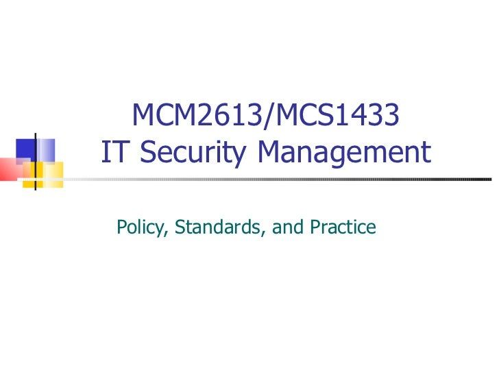 MCM2613/MCS1433 IT Security Management Policy, Standards, and Practice