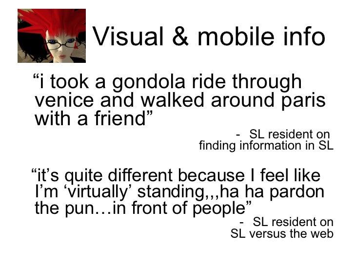 "Visual & mobile info <ul><li>"" i took a gondola ride through venice and walked around paris with a friend"" </li></ul><ul><..."
