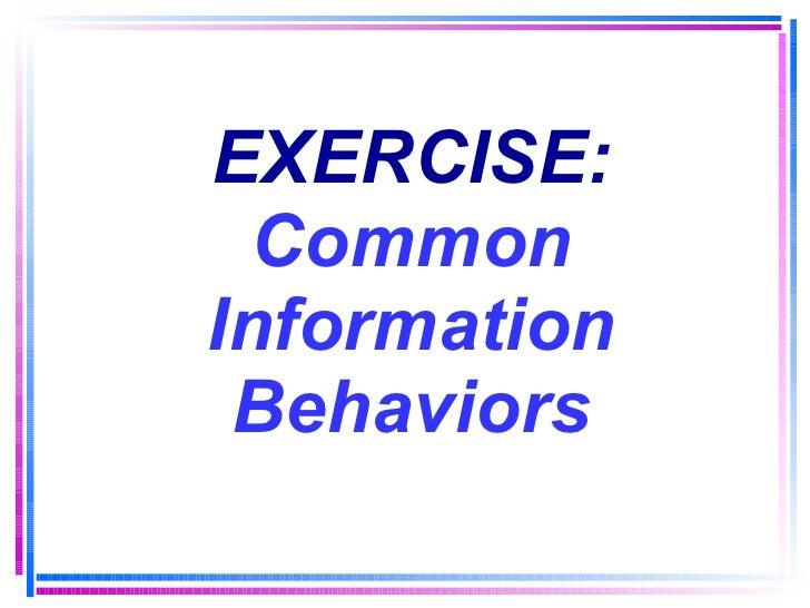 EXERCISE: Common Information Behaviors